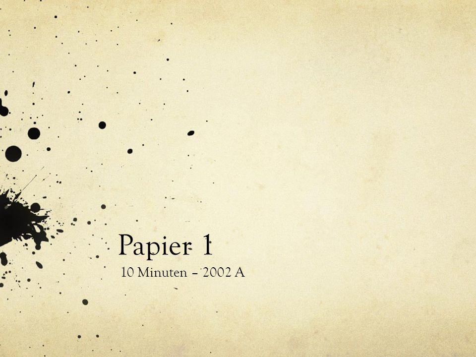 Papier 1 10 Minuten – 2002 A