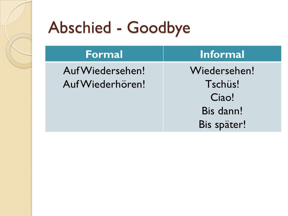 Abschied - Goodbye Formal Informal Auf Wiedersehen! Auf Wiederhören!