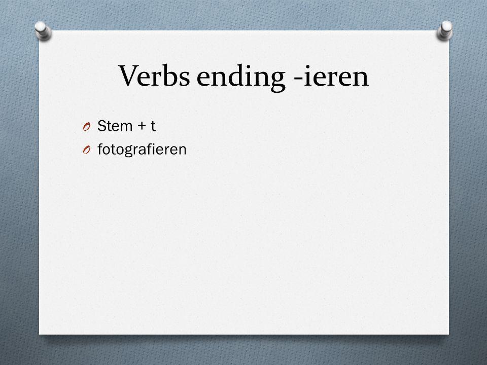Verbs ending -ieren Stem + t fotografieren