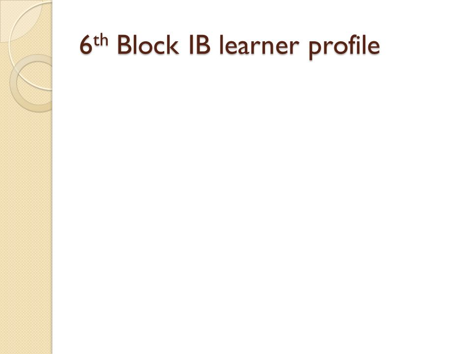 6th Block IB learner profile