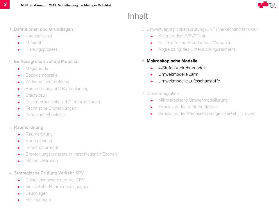 Inhalt 1. Definitionen und Grundlagen Nachhaltigkeit Mobilität