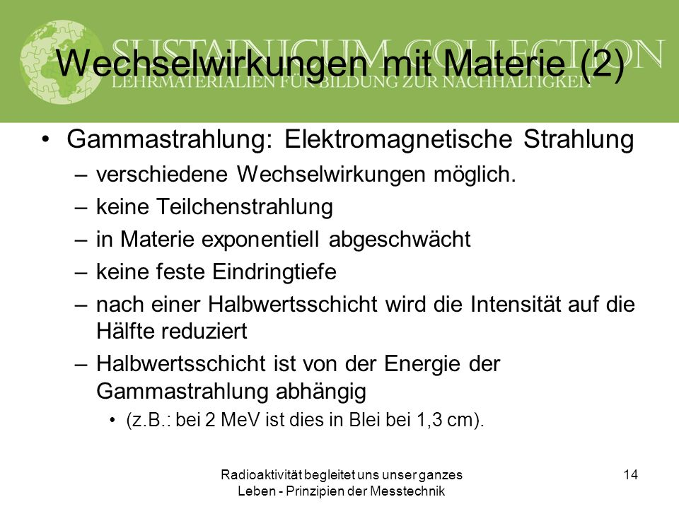 Wechselwirkungen mit Materie (2)