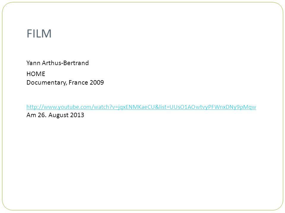 FILM Yann Arthus-Bertrand HOME Documentary, France 2009