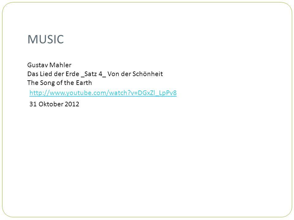 MUSIC Gustav Mahler Das Lied der Erde _Satz 4_ Von der Schönheit