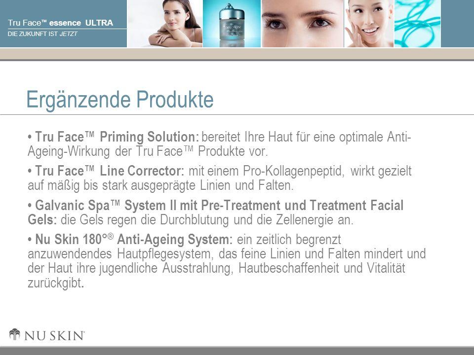 Ergänzende Produkte • Tru Face™ Priming Solution: bereitet Ihre Haut für eine optimale Anti- Ageing-Wirkung der Tru Face™ Produkte vor.