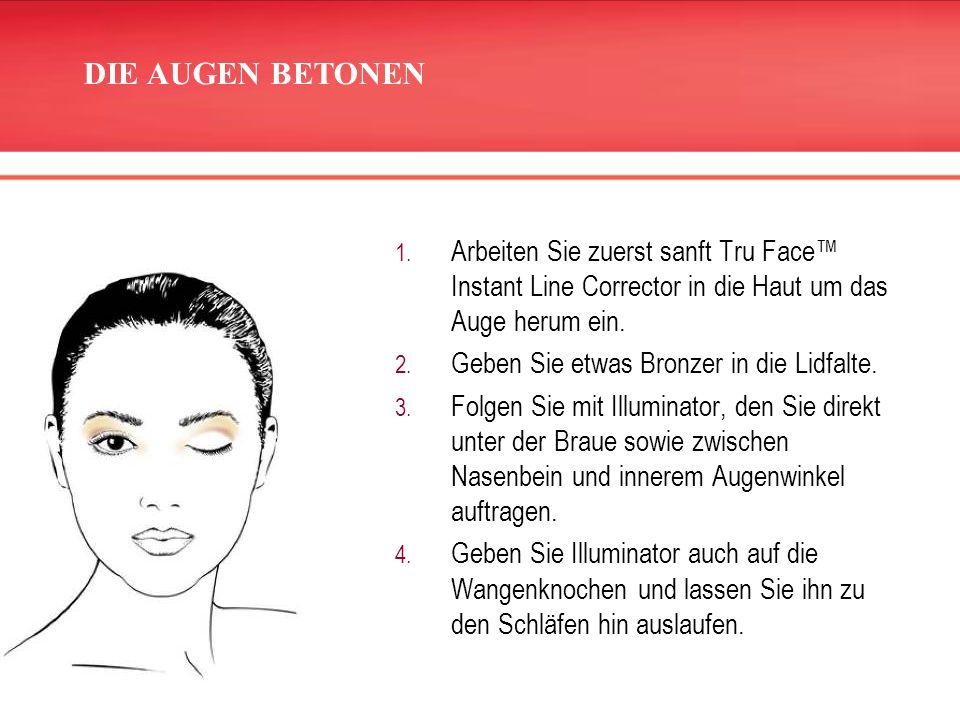 DIE AUGEN BETONEN Arbeiten Sie zuerst sanft Tru Face™ Instant Line Corrector in die Haut um das Auge herum ein.