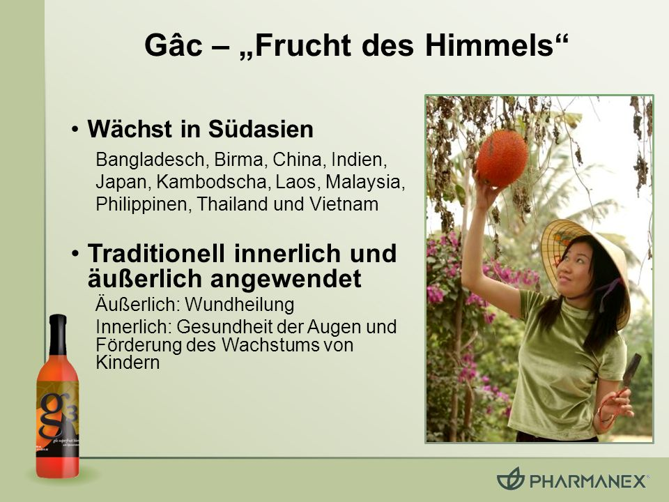 """Gâc – """"Frucht des Himmels"""