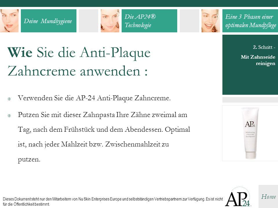 Wie Sie die Anti-Plaque Zahncreme anwenden :