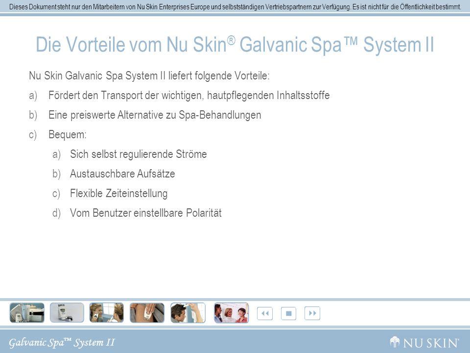 Die Vorteile vom Nu Skin® Galvanic Spa™ System II