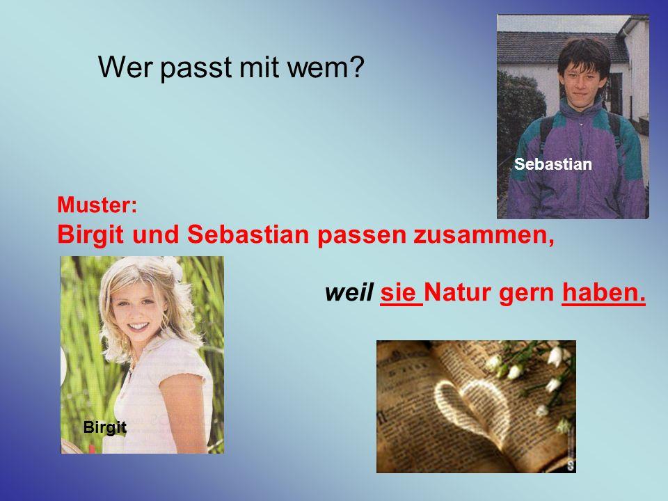 Wer passt mit wem Birgit und Sebastian passen zusammen, Muster: