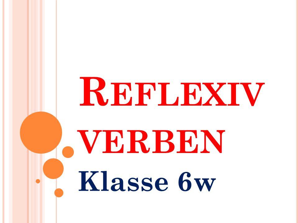 Reflexivverben Klasse 6w
