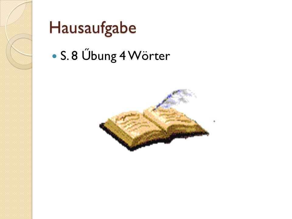 Hausaufgabe S. 8 Űbung 4 Wörter