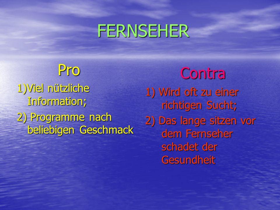 Contra FERNSEHER Pro 1)Viel nützliche Information;