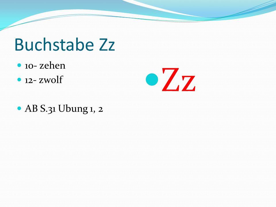 Buchstabe Zz 10- zehen 12- zwolf AB S.31 Ubung 1, 2 Zz