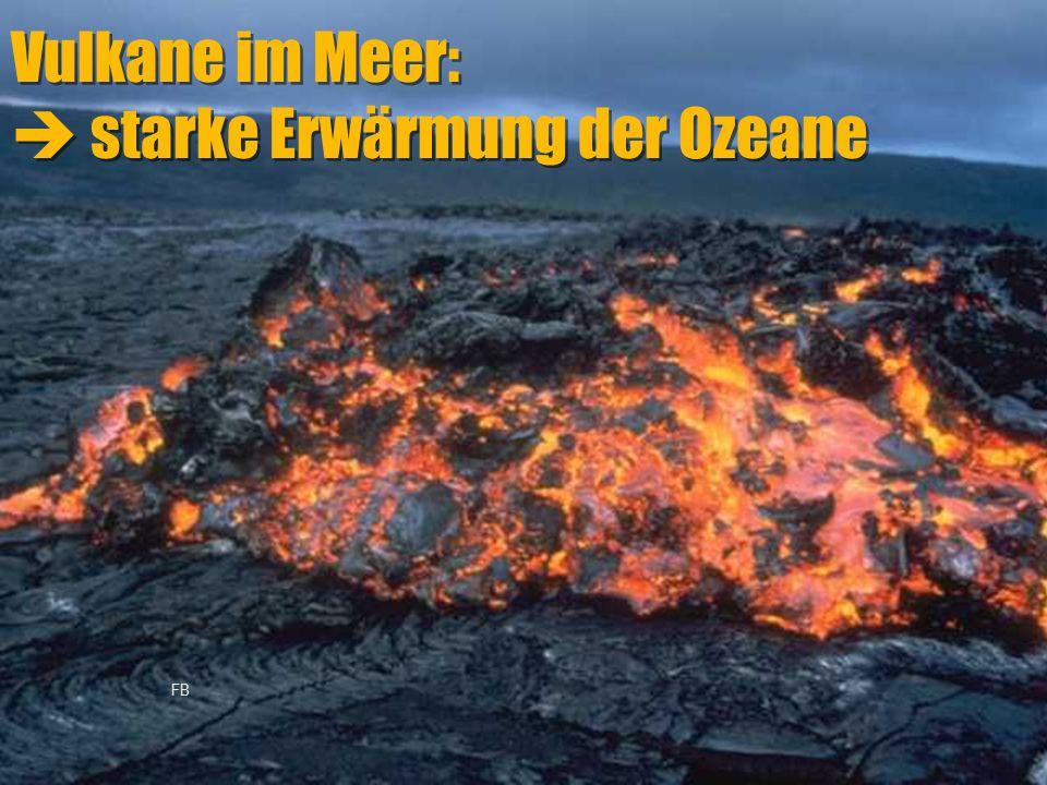 Vulkane im Meer:  starke Erwärmung der Ozeane