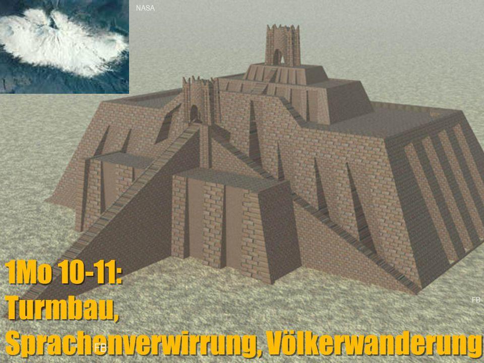 1Mo 10-11: Turmbau, Sprachenverwirrung, Völkerwanderung