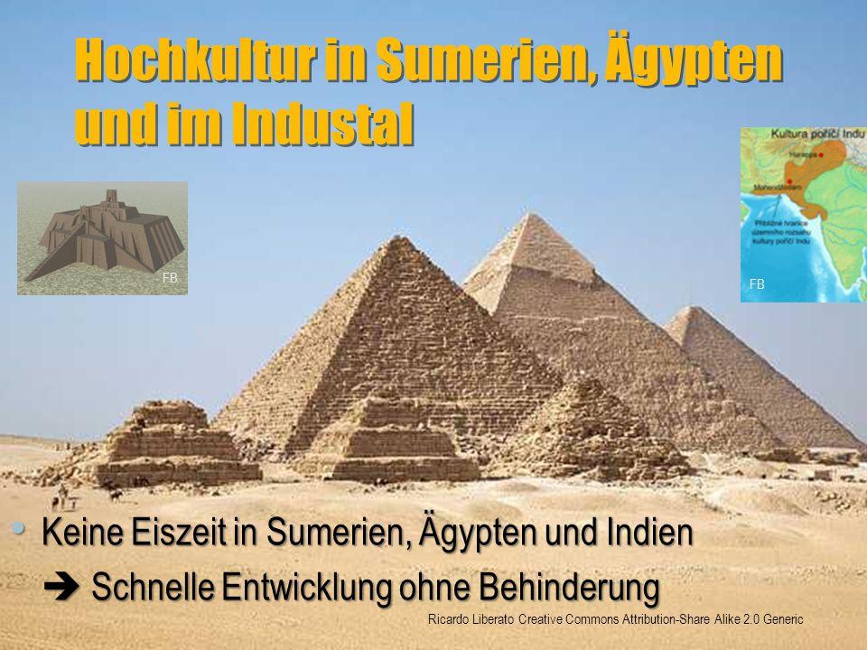 Hochkultur in Sumerien, Ägypten und im Industal
