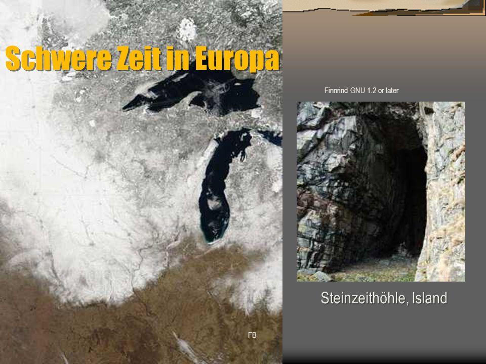Schwere Zeit in Europa Steinzeithöhle, Island