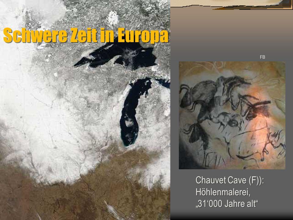Schwere Zeit in Europa Chauvet Cave (F)): Höhlenmalerei,