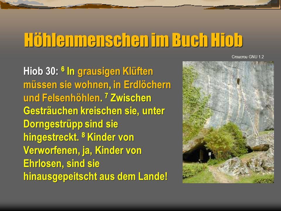 Höhlenmenschen im Buch Hiob