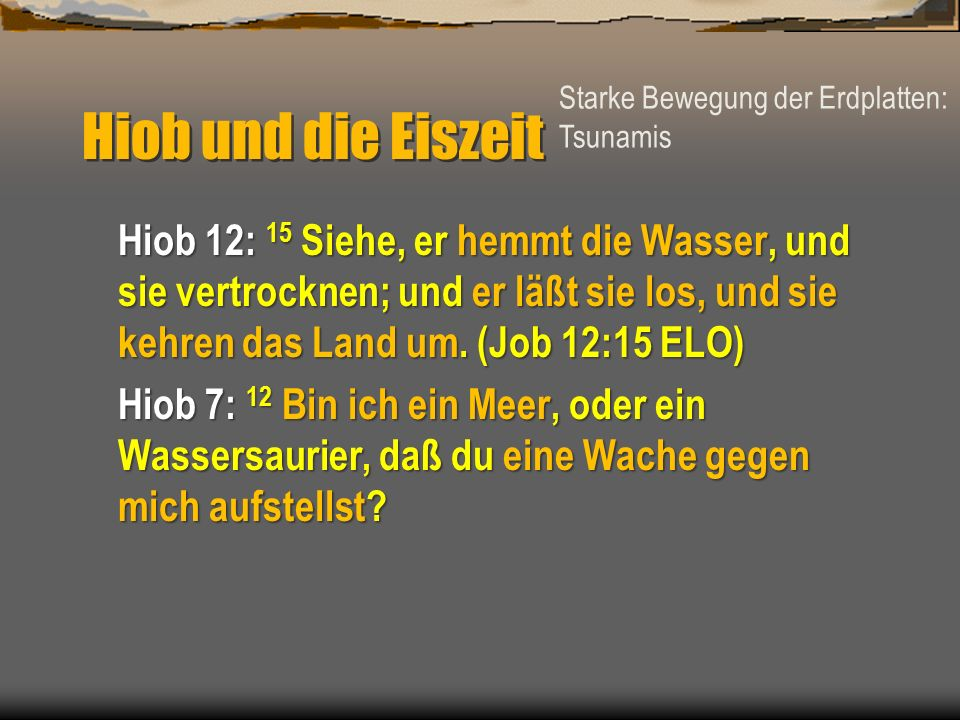 Hiob und die Eiszeit Starke Bewegung der Erdplatten: Tsunamis.