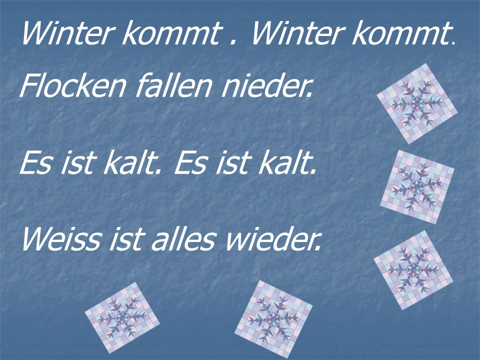 Winter kommt . Winter kommt .