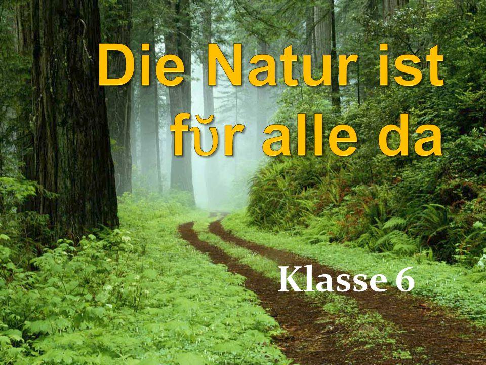 Die Natur ist fῠr alle da