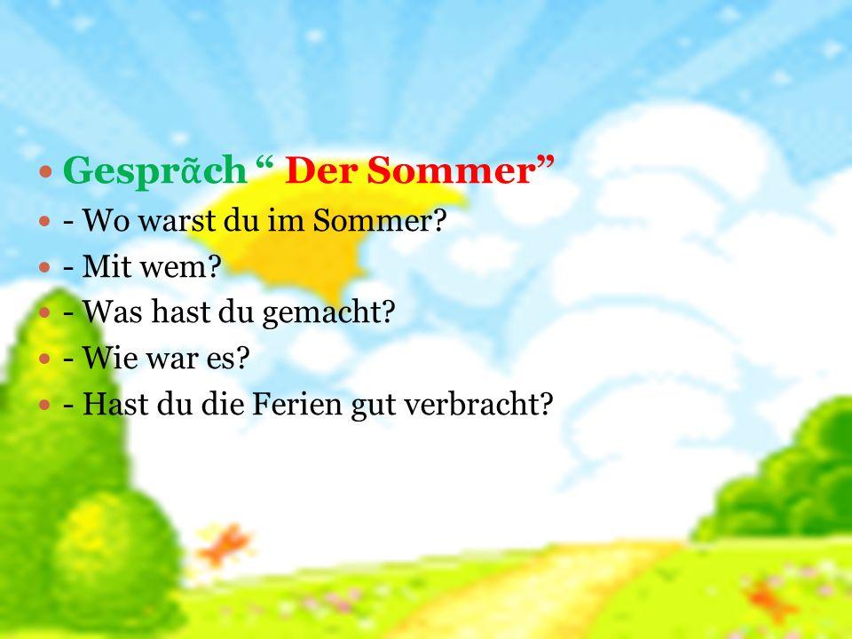 Anfang der Stunde Gesprᾶch Der Sommer - Wo warst du im Sommer