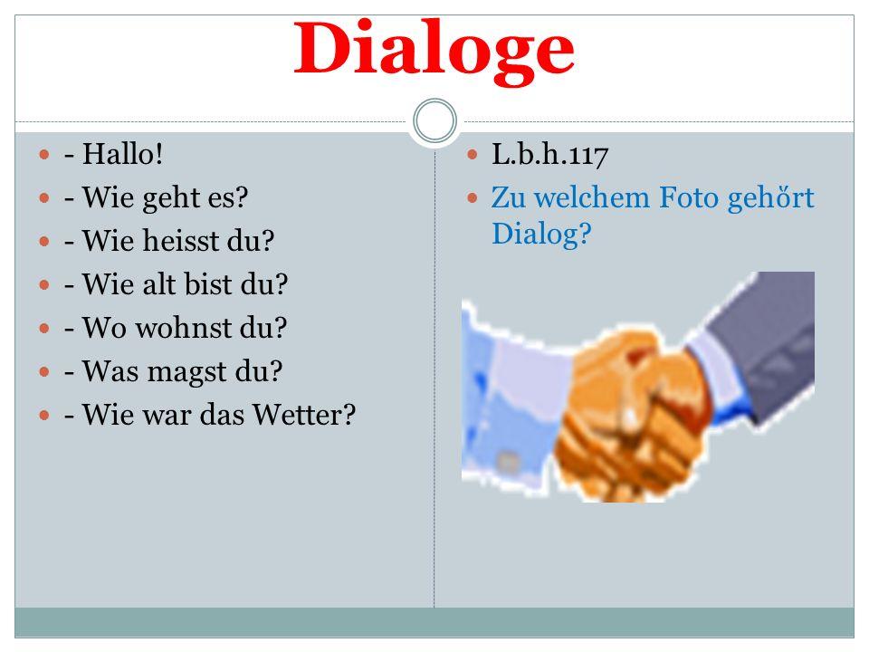 Dialoge - Hallo! - Wie geht es - Wie heisst du - Wie alt bist du