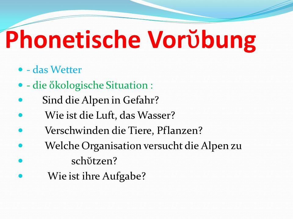 Phonetische Vorῠbung - das Wetter - die ὅkologische Situation :