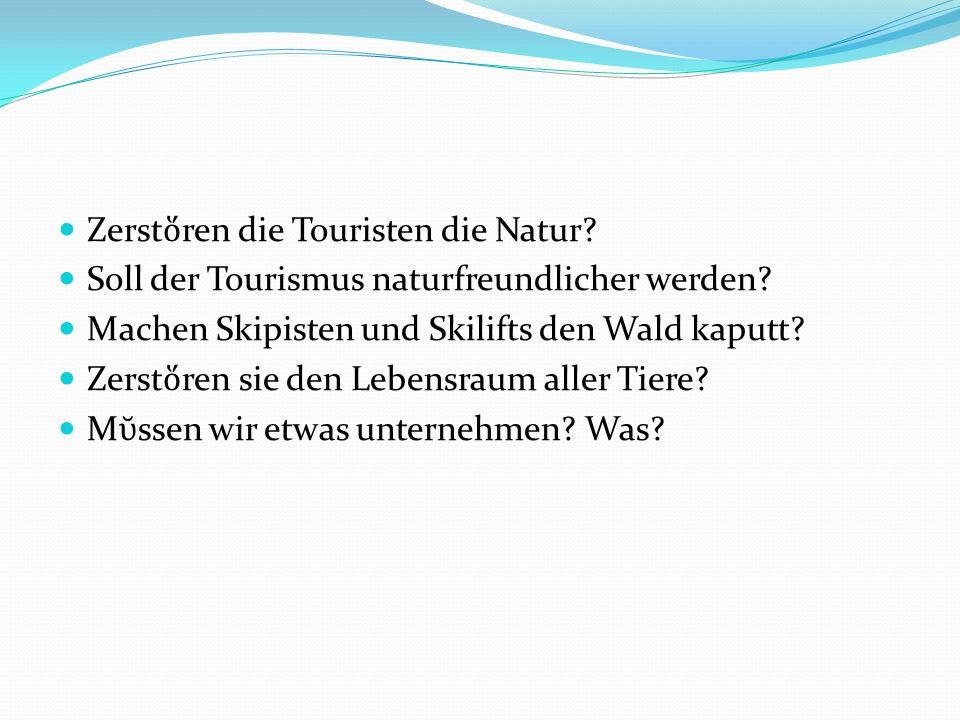 Zerstὅren die Touristen die Natur