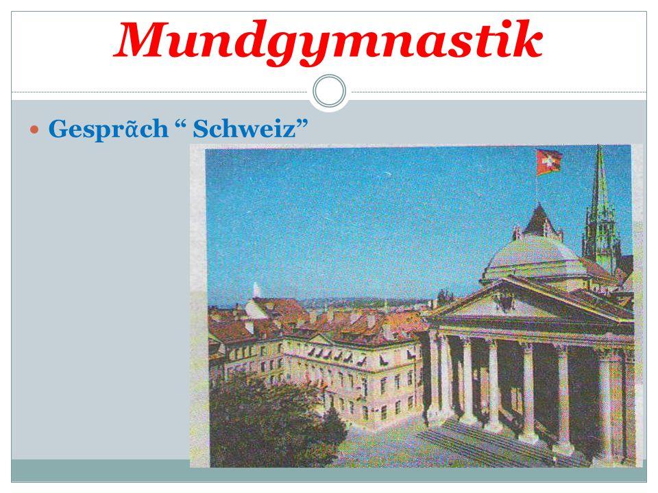 Mundgymnastik Gesprᾶch Schweiz