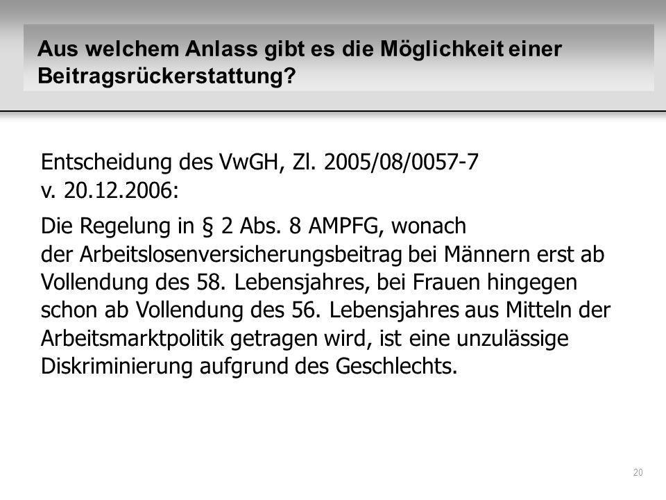 Entscheidung des VwGH, Zl. 2005/08/0057-7 v. 20.12.2006: