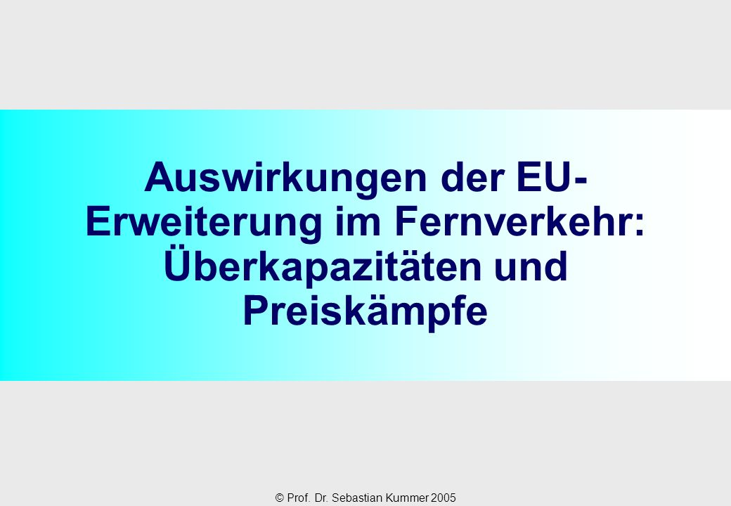 Auswirkungen der EU-Erweiterung im Fernverkehr: Überkapazitäten und Preiskämpfe