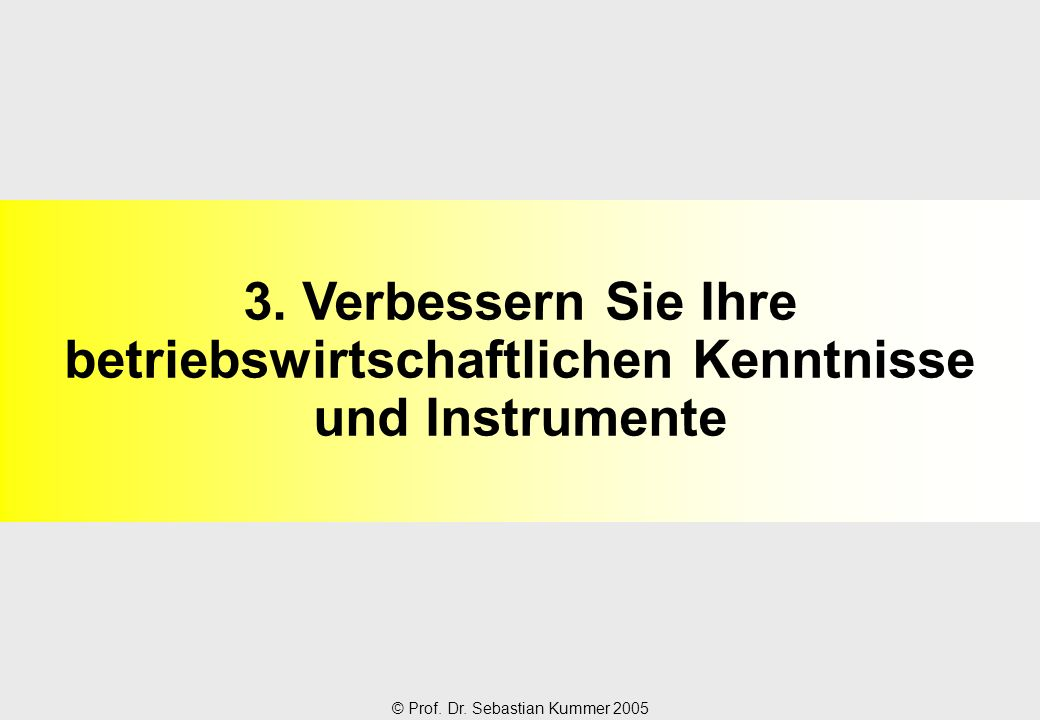 3. Verbessern Sie Ihre betriebswirtschaftlichen Kenntnisse und Instrumente