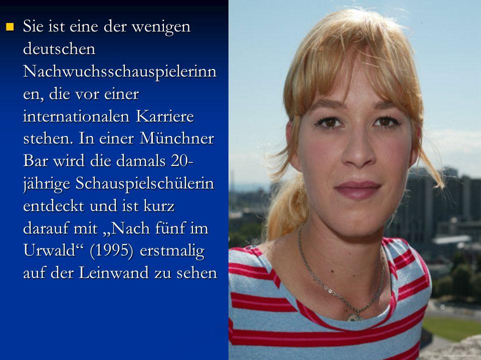 Sie ist eine der wenigen deutschen Nachwuchsschauspielerinnen, die vor einer internationalen Karriere stehen.