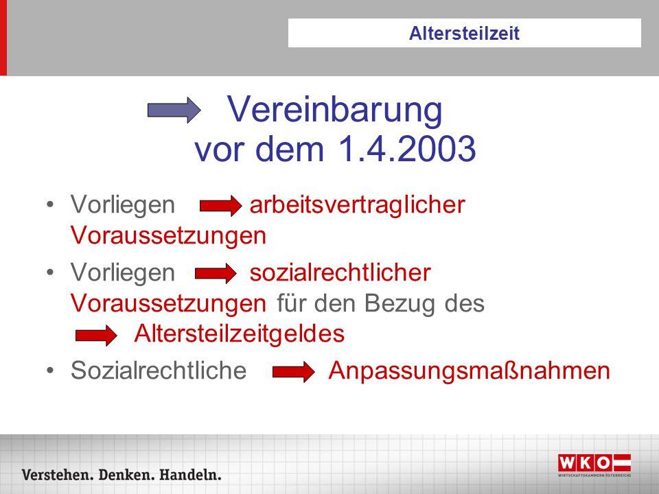 Altersteilzeit Vereinbarung vor dem 1.4.2003. Vorliegen arbeitsvertraglicher Voraussetzungen.