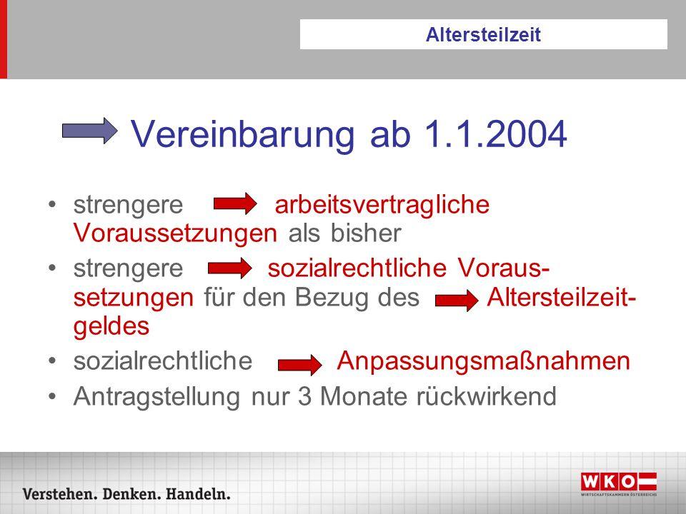 Altersteilzeit Vereinbarung ab 1.1.2004. strengere arbeitsvertragliche Voraussetzungen als bisher.