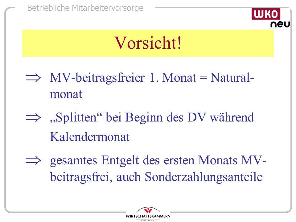 Vorsicht!  MV-beitragsfreier 1. Monat = Natural-monat