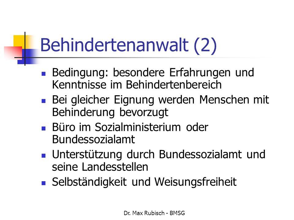 Behindertenanwalt (2) Bedingung: besondere Erfahrungen und Kenntnisse im Behindertenbereich.