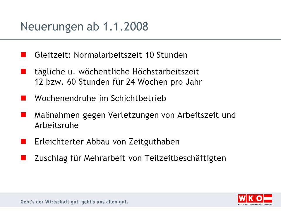 Neuerungen ab 1.1.2008 Gleitzeit: Normalarbeitszeit 10 Stunden