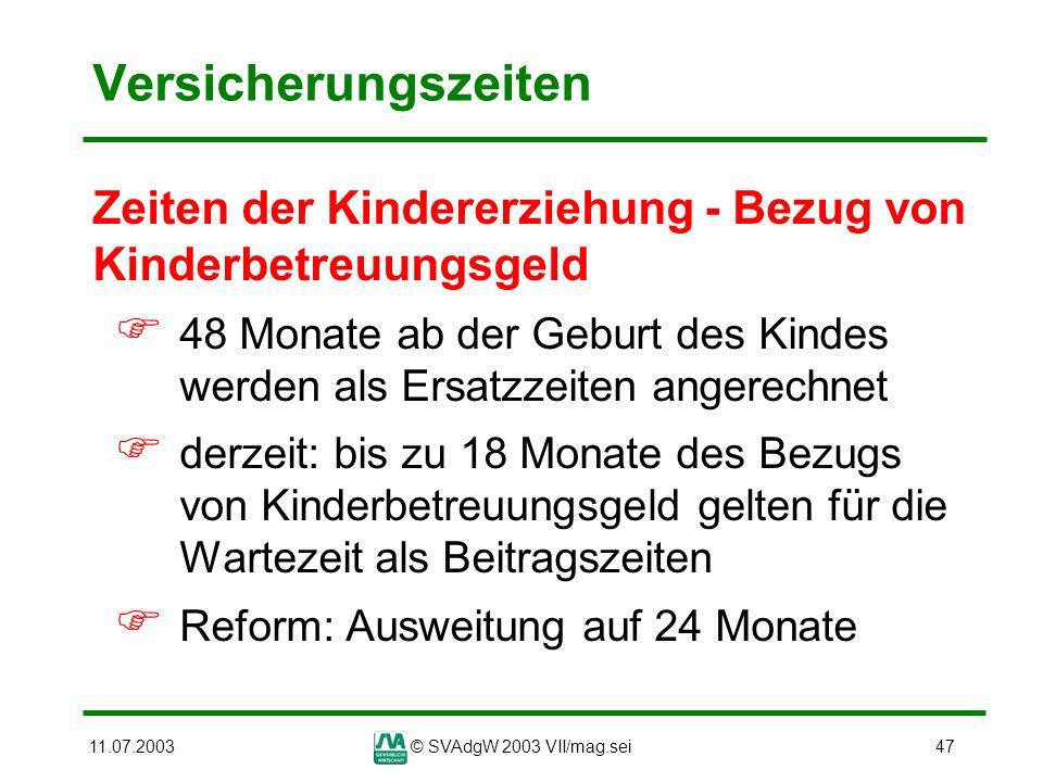 Versicherungszeiten Zeiten der Kindererziehung - Bezug von Kinderbetreuungsgeld.