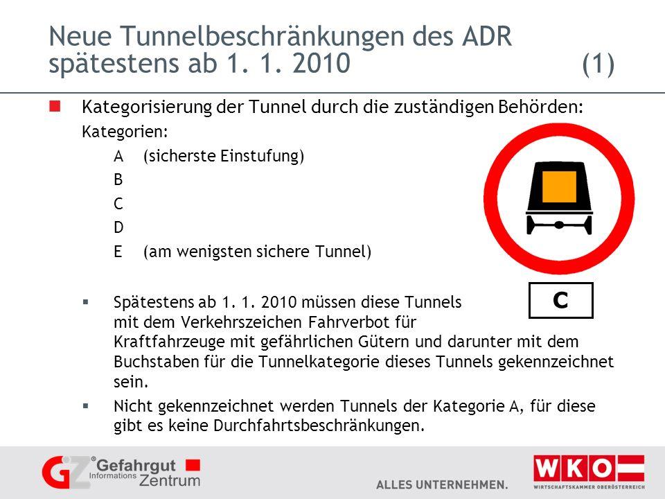 Neue Tunnelbeschränkungen des ADR spätestens ab 1. 1. 2010 (1)