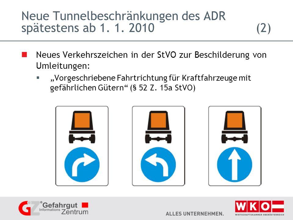 Neue Tunnelbeschränkungen des ADR spätestens ab 1. 1. 2010 (2)