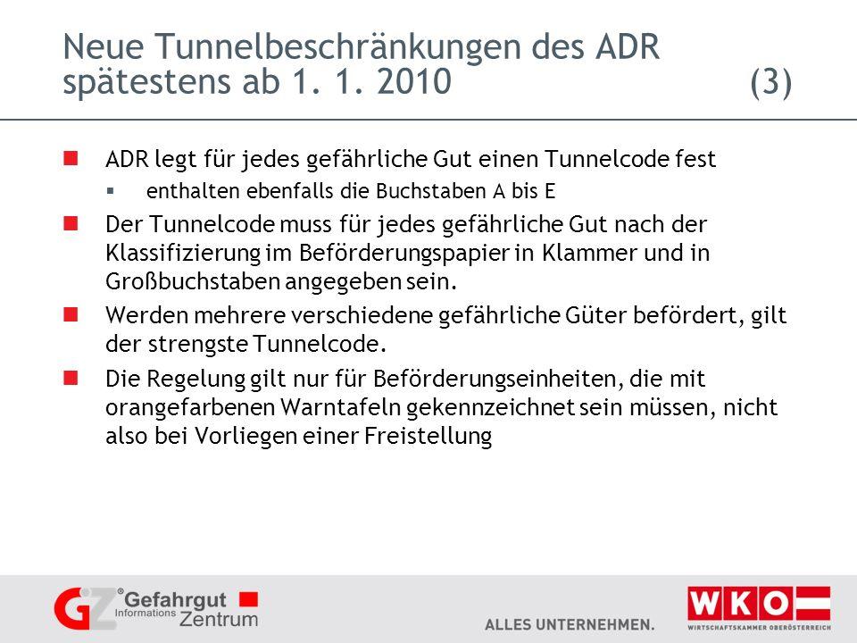 Neue Tunnelbeschränkungen des ADR spätestens ab 1. 1. 2010 (3)