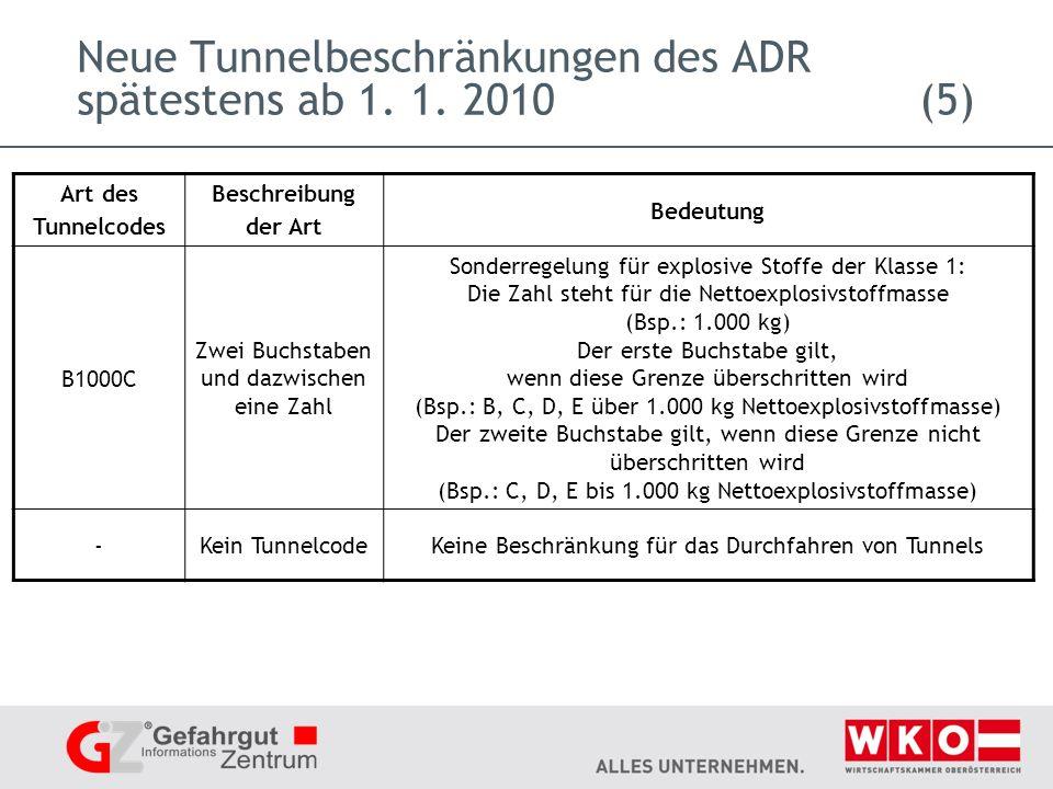 Neue Tunnelbeschränkungen des ADR spätestens ab 1. 1. 2010 (5)
