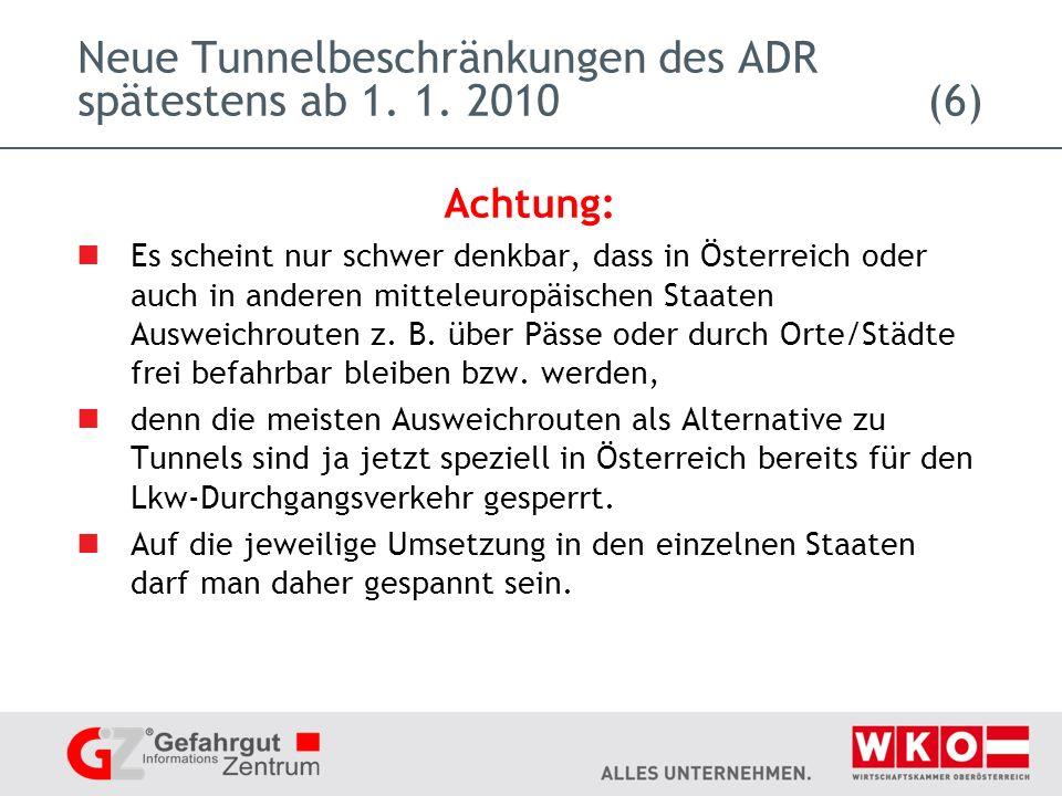 Neue Tunnelbeschränkungen des ADR spätestens ab 1. 1. 2010 (6)