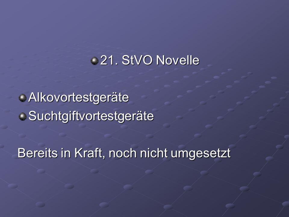 21. StVO Novelle Alkovortestgeräte Suchtgiftvortestgeräte Bereits in Kraft, noch nicht umgesetzt