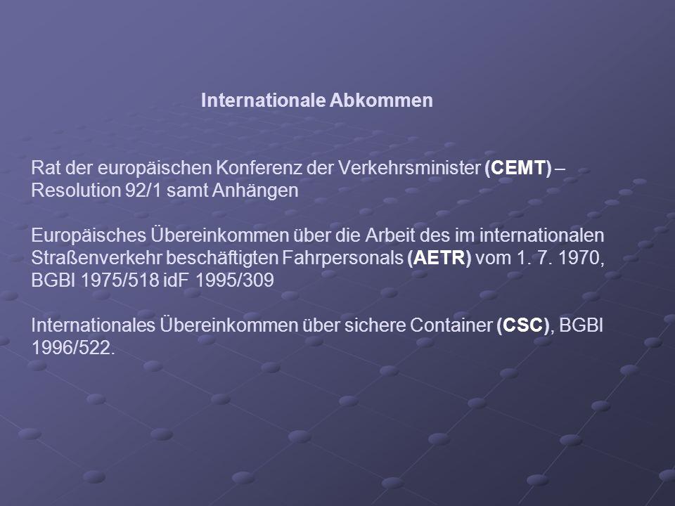 Internationale Abkommen Rat der europäischen Konferenz der Verkehrsminister (CEMT) – Resolution 92/1 samt Anhängen Europäisches Übereinkommen über die Arbeit des im internationalen Straßenverkehr beschäftigten Fahrpersonals (AETR) vom 1.