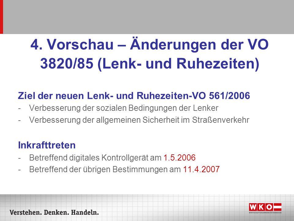 4. Vorschau – Änderungen der VO 3820/85 (Lenk- und Ruhezeiten)